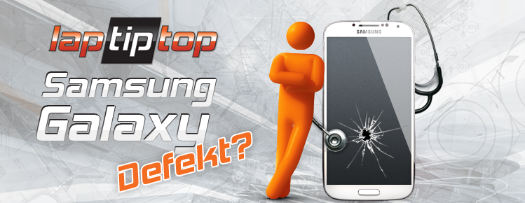 Samsung Galaxy defekt? Wir reparieren es!